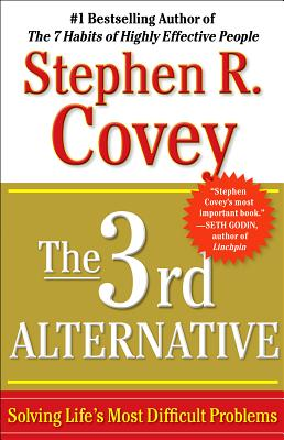 The 3rd Alternative By Covey, Stephen R.